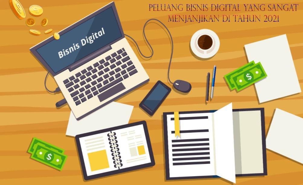 Peluang Bisnis Digital yang Sangat Menjanjikan di Tahun 2021